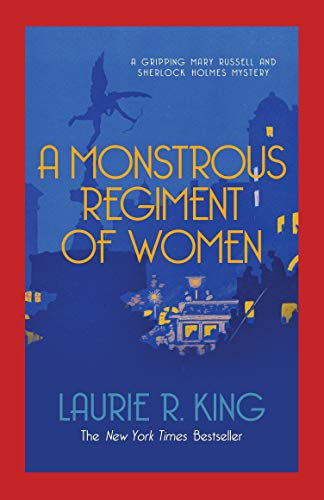 A Monstrous Regiment of Women (Mary Russell & Sherlock Holmes) By Laurie R. King