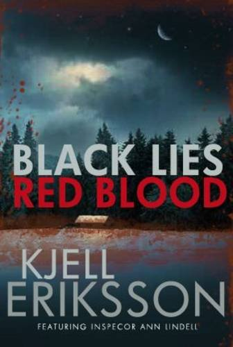 Black Lies, Red Blood By Kjell Eriksson