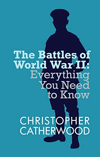 The Battles of World War II By Christopher Catherwood
