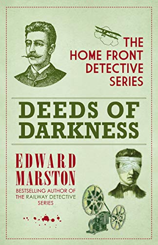 Deeds of Darkness (The Home Front Detective Series) By Edward Marston