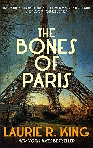 The Bones of Paris By Laurie R. King (Author)
