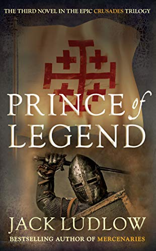 Prince of Legend (Crusades) By Jack Ludlow
