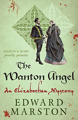 Wanton Angel, The (Nicholas Bracewell Mysteries) By Edward Marston