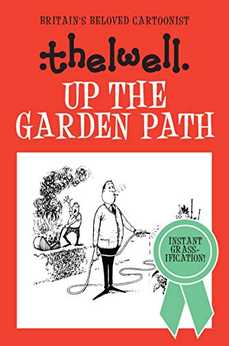 Up the Garden Path By Norman Thelwell
