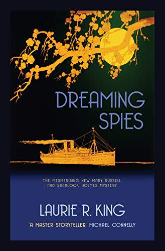 Dreaming Spies (A Mary Russell & Sherlock Holmes Mystery Book 13) By Laurie R. King