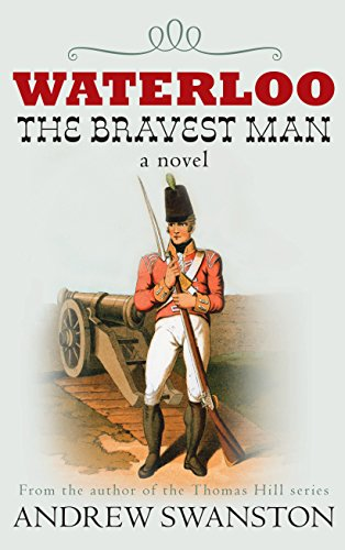 Waterloo the Bravest Man By Andrew Swanston