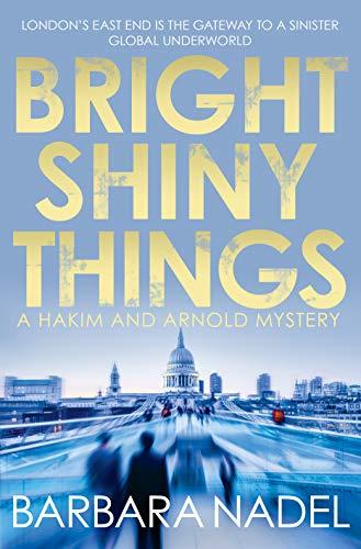 Bright Shiny Things By Barbara Nadel