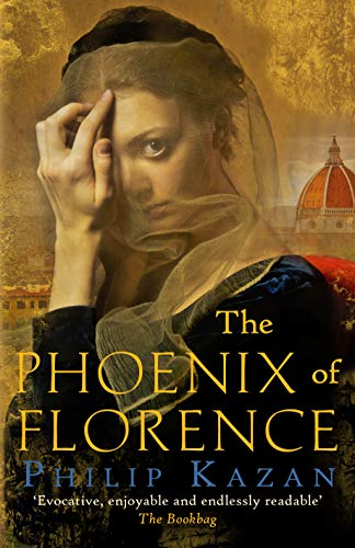 The Phoenix of Florence By Philip Kazan