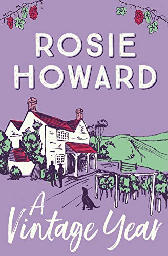 A Vintage Year By Rosie Howard (Author)