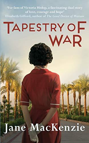 Tapestry of War By Jane MacKenzie