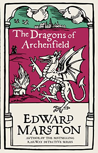 The Dragons of Archenfield By Edward Marston