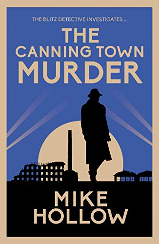 The Canning Town Murder By Mike Hollow