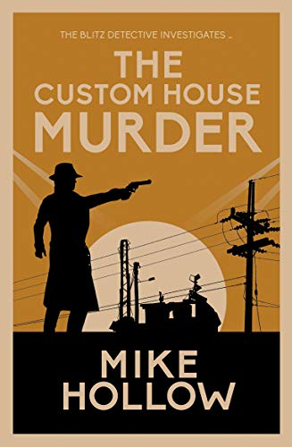 The Custom House Murder By Mike Hollow