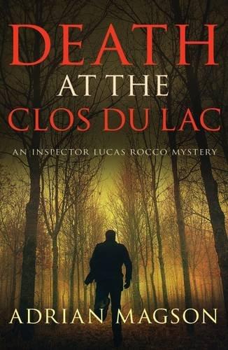 Death at the Clos Du Lac By Adrian Magson