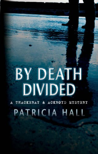By Death Divided By Patricia Hall