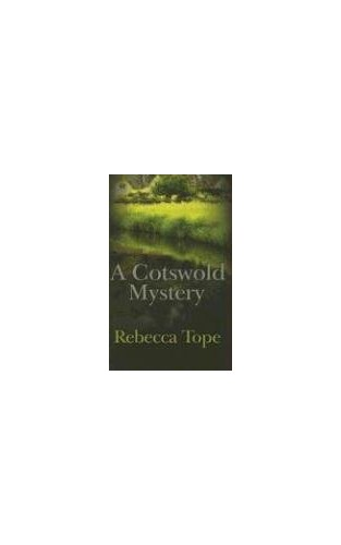 A Cotswold Mystery (Cotswold Mysteries) By Rebecca Tope