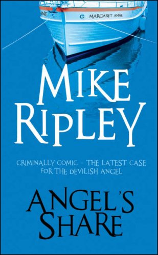 Angel's Share By Mike Ripley