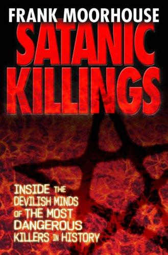 Satanic Killings By Frank Moorhouse