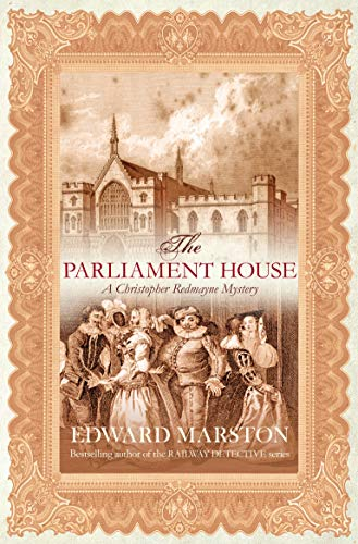 The Parliament House (Christopher Redmayne Mystery) By Edward Marston