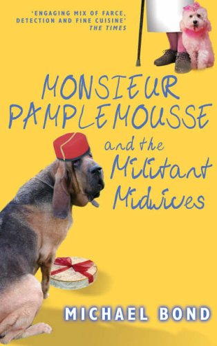 Monsieur Pamplemousse and the Militant Midwives (Monsieur Pamplemousse Mysteries (Hardcover)) by Michael Bond