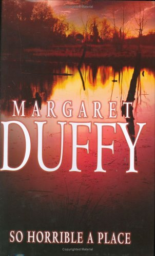 So Horrible a Place By Margaret Duffy