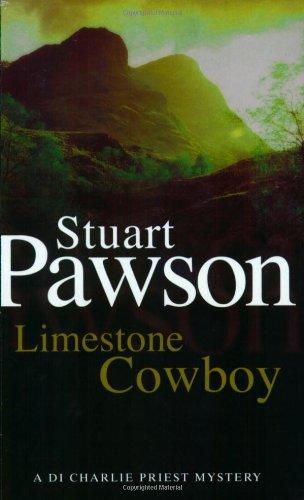 Limestone Cowboy: A DI Charlie Priest Mystery by Stuart Pawson