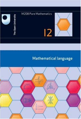 Mathematical Language: Unit 12 by Open University Course Team
