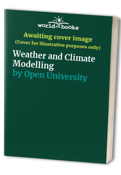 Weather and Climate Modelling By Open University