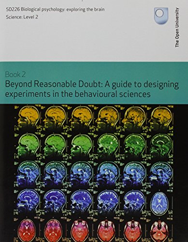 Beyond Reasonable Doubt: A Guide to Designing Experiments in the Behavioural Sciences By Open University Course Team
