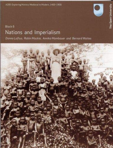 Nations and Imperialism (A200 Exploring History : Medieval to Modern 1400-1900) By Bernard Waites
