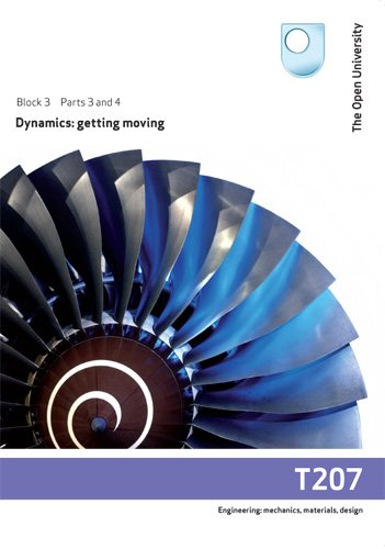 Dynamics: Getting Moving By Open University Course Team