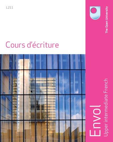 Cours D'ecriture by Open University Course Team