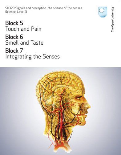 Touch and Pain, Smell and Taste and Integrating the Senses By Open University Course Team