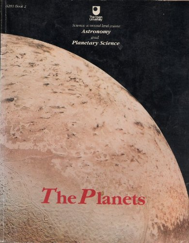 Astronomy and Planetary Science: The Planets Bk. 2 (Course S281) By David A. Rothery
