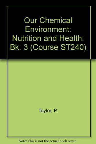 Our Chemical Environment: Bk. 3: Nutrition and Health (Course ST240) By P. Taylor