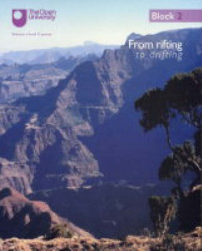 From Rifting to Drifting - Mantle Plumes and Continental Break-up: Block 2 (Understanding the Continents) By Nick Rogers