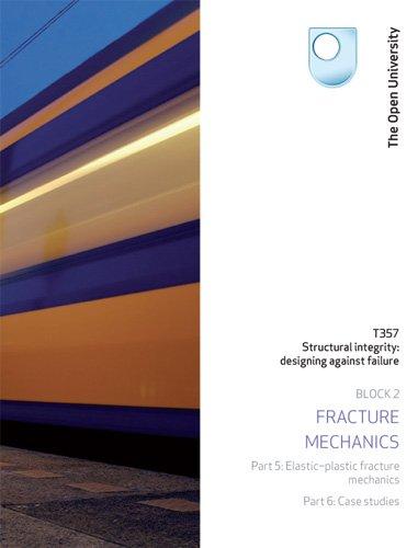 Elastic-plastic Fracture Mechanics and Case Studies By Open University Course Team
