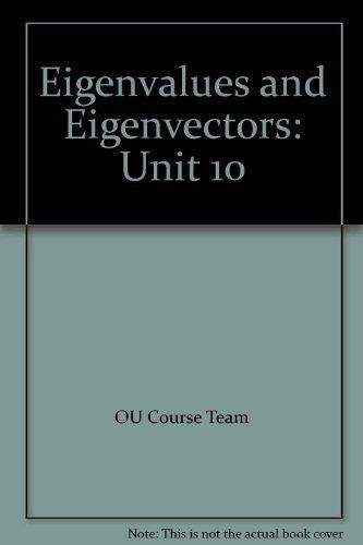Eigenvalues and Eigenvectors By OU Course Team