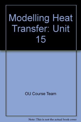 Modelling Heat Transfer: Unit 15