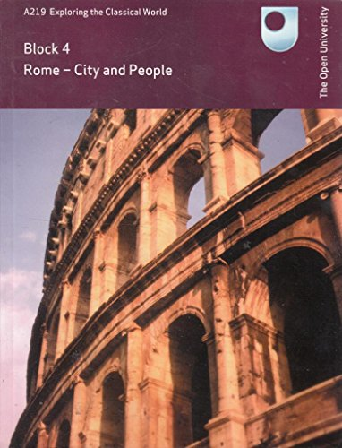 Block 4. Rome - City and People. A219 Exploring the Classical World
