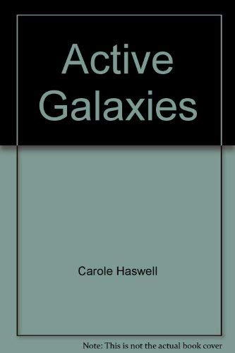 Active Galaxies By Carole Haswell