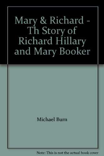 Mary and Richard: Story of Richard Hillary and Mary Booker By Michael Burn