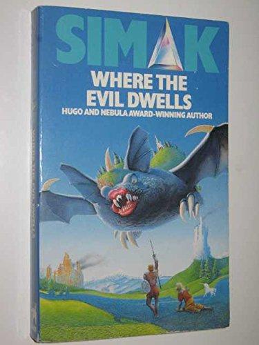 Where the Evil Dwells By Clifford D. Simak