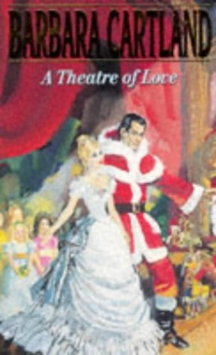 A Theatre of Love By Barbara Cartland