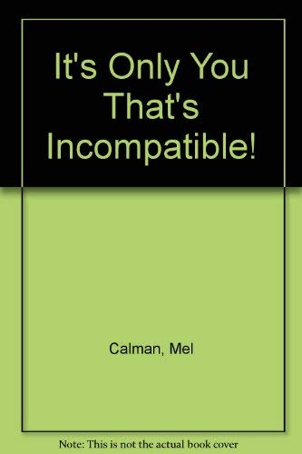 It's Only You That's Incompatible! By Mel Calman