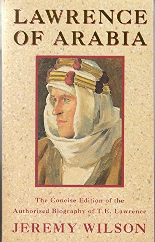 Lawrence Of Arabia The Authorized Biography Of T E