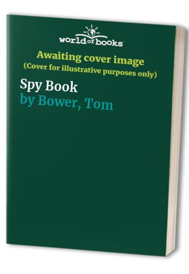 Spy Book By Tom Bower