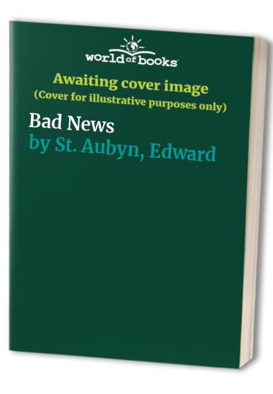 Bad-News-by-St-Aubyn-Edward-Hardback-Book-The-Cheap-Fast-Free-Post