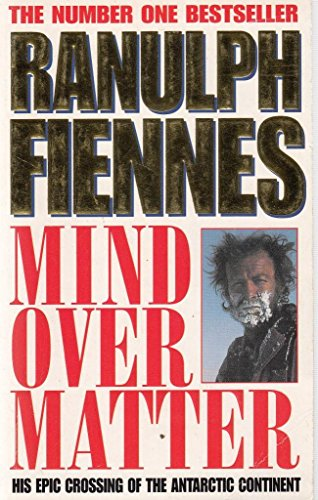Mind Over Matter By Sir Ranulph Fiennes, Bt OBE