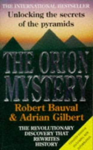 The Orion Mystery: Unlocking the Secrets of the Pyramids By Robert Bauval